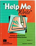 Help Me Write: Frames and Rubrics for Classroom Writing Success, includes CD