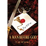 A Man Before God ~ T. M. Schall