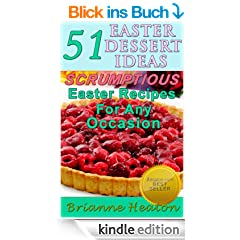 51 Easter Dessert Ideas: Scrumptious Easter Recipes For Any Occasion (English Edition)