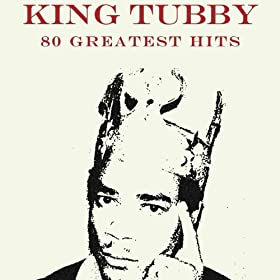 80 Greatest Hits King Tubby