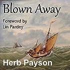 Blown Away Hörbuch von Herb Payson Gesprochen von: Nick Hahn