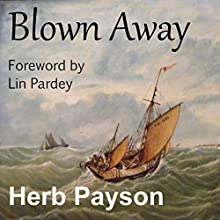 Blown Away (       UNABRIDGED) by Herb Payson Narrated by Nick Hahn
