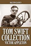 The Tom Swift Collection: 28 Novels in One Volume (Halcyon Classics)