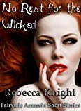 No Rest for the Wicked (Fairytale Assassin Short Stories)