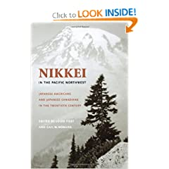 Nikkei In The Pacific Northwest: Japanese Americans &amp; Japanese Canadians In The Twentieth Century (Emil... by Louis Fiset