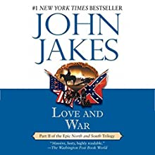 Love and War: Volume Two of the North and South Trilogy Audiobook by John Jakes Narrated by Grover Gardner