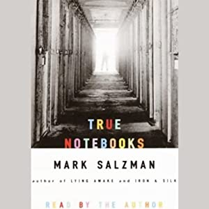 True Notebooks | [Mark Salzman]