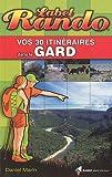 Vos 30 itinéraires dans le Gard