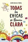 Todas las chicas se llaman Clara par Jordi Sierra i Fabra