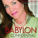 Babylon Confidential: A Memoir of Love, Sex, and Addiction (       UNABRIDGED) by Claudia Christian, Morgan Grant Buchanan Narrated by Claudia Christian