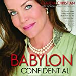 Babylon Confidential: A Memoir of Love, Sex, and Addiction | Claudia Christian,Morgan Grant Buchanan