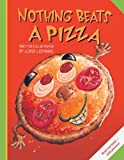 Nothing Beats A Pizza (Turtleback School & Library Binding Edition) (0613511182) by Lesynski, Loris