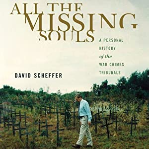 All the Missing Souls: A Personal History of the War Crimes Tribunals | [David Scheffer]
