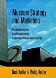 img - for Museum Strategy and Marketing : Designing Missions, Building Audiences, Generating Revenue and Resources by Neil G. Kotler (1998-05-08) book / textbook / text book