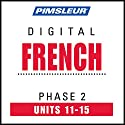 French Level 2 Lessons 11-15: Learn to Speak and Understand French with Pimsleur Language Programs  by  Pimsleur Narrated by  uncredited
