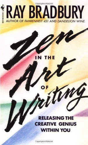 Zen in the Art of Writing: Releasing the Creative Genius...
