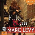 Elle et lui (       Version intégrale) Auteur(s) : Marc Levy Narrateur(s) : Hervé Bernard Omnès