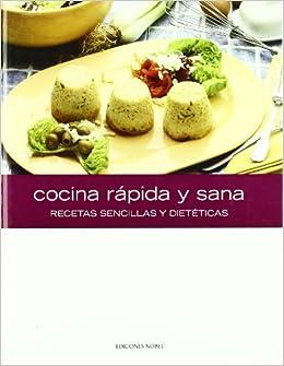 Cocina rapida y sana recetas sencillas y dieteticas sin for Cocina rapida y sencilla