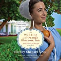 A Wedding at the Orange Blossom Inn: Amish Brides of Pinecraft (       UNABRIDGED) by Shelley Shepard Gray Narrated by Tavia Gilbert