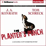 Planter's Punch (       UNABRIDGED) by J. A. Konrath, Tom Schreck Narrated by Angela Dawe, Phil Gigante