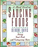 A Fresh Look at Saucing Foods (0201577100) by Deirdre Davis