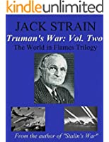 Truman's War: Vol. Two: The World in Flames Trilogy