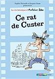 La vie héroïque d'Antoine Lebic, Tome 1 : Ce rat de Custer