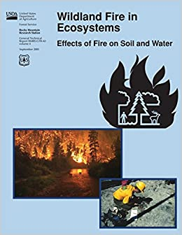 the effects of fire on soil and water Wildfires and the impact on water quality and higher population in fire risk zones as significant contributors to the increased effects on water and soil.