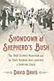 Showdown at Shepherd's Bush: The 1908 Olympic Marathon and the Three Runners Who Launched a Sporting Craze