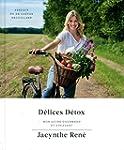 D�lices d�tox: Mon guide gourmand et...