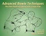 img - for Advanced Bowie Techniques: The Finer Points of Fighting with a Large Knife by McLemore, Dwight. C. (2006) Paperback book / textbook / text book