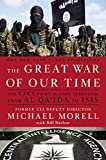 The Great War of Our Time: The CIA's Fight Against Terrorism-From al Qa'ida to ISIS