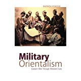 Military Orientalism: Eastern War Through Western Eyes (Critical War Studies)by Patrick Porter