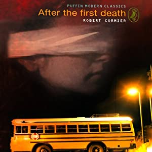 After the First Death | [Robert Cormier]