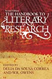 img - for The Handbook to Literary Research by Delia da Sousa Correa (Editor), W. R. Owens (Editor) (20-Aug-2009) Paperback book / textbook / text book