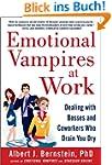 Emotional Vampires at Work: Dealing w...