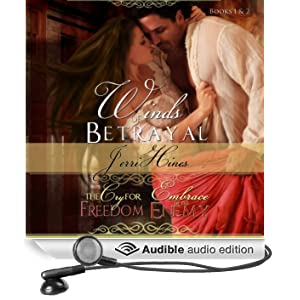 Winds of Betrayal Books 1 & 2: The Cry For Freedom and Embrace of Enemy (Unabridged)