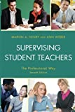 img - for Supervising Student Teachers: The Professional Way 7th edition by Marvin Henry, Ann Weber (2010) Paperback book / textbook / text book