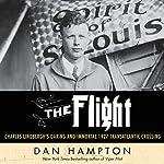 The Flight: Charles Lindbergh's Daring and Immortal 1927 Transatlantic Crossing | Dan Hampton