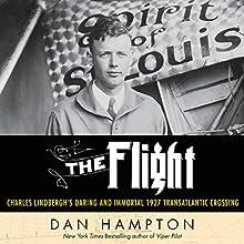 The Flight: Charles Lindbergh's Daring and Immortal 1927 Transatlantic Crossing Audiobook by Dan Hampton Narrated by John Pruden