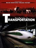 The History of Everyday Transportation (Major Inventions Through History)