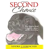 Second Chance: How Adoption Saved a Boy with Autism & His Shelter Dog (PBS Kids recommended title) ~ Sandra J. Gerencher