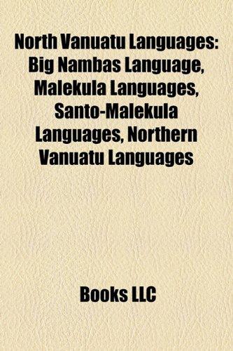 North Vanuatu Languages: Central Vanuatu Languages, East Vanuatu Languages, Malekula Coastal Languages