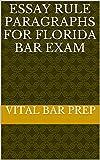 Essay Rule Paragraphs for Florida Bar Exam (Condensed Study Material for Florida Bar Exam Book 1)