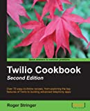 Twilio Cookbook: Second Edition