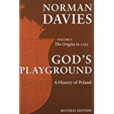 God's Playground: A History of Poland, Vol. 1: The Origins to 1795 ~ Norman Davies
