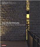 echange, troc François Lamarre - Jean-Michel Wilmotte : Architrecture à l'oeuvre, édition bilingue français-anglais