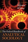 The Oxford Handbook of Analytical Sociology (Oxford Handbooks in Politics & International Relations)