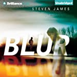 Blur, Book 1: The Blur Trilogy | Steven James