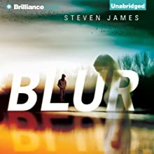 Blur, Book 1: The Blur Trilogy (       UNABRIDGED) by Steven James Narrated by Nick Podehl